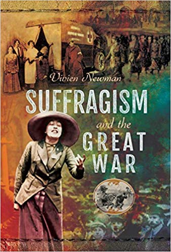 Suffragism and the Great War [Newman]