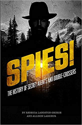 Spies! The History of Secret Agents [Lassieur]