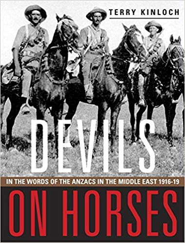 Devils on Horses: In the words of the Anzacs in the Middle East 1916-19 [Kinloch]