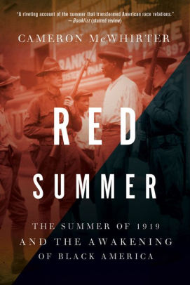 Red Summer: The Summer of 1919 and the Awakening of Black America [McWhirter]