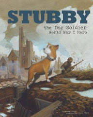 Stubby the Dog Soldier: World War I Hero [Hoena]