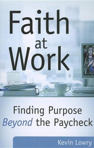 Faith at Work: Purpose Beyond the Paycheck