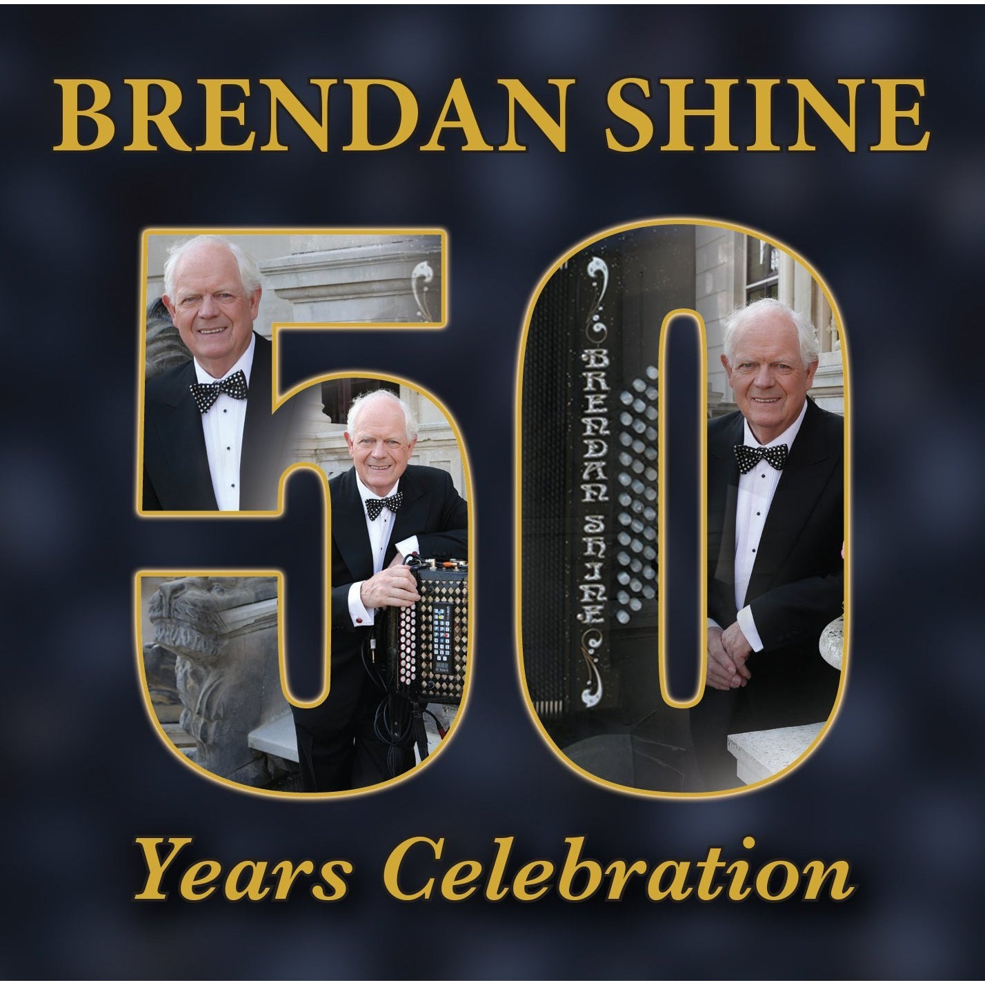 BRENDAN SHINE: 50 YEARS CELEBRATION [CD]