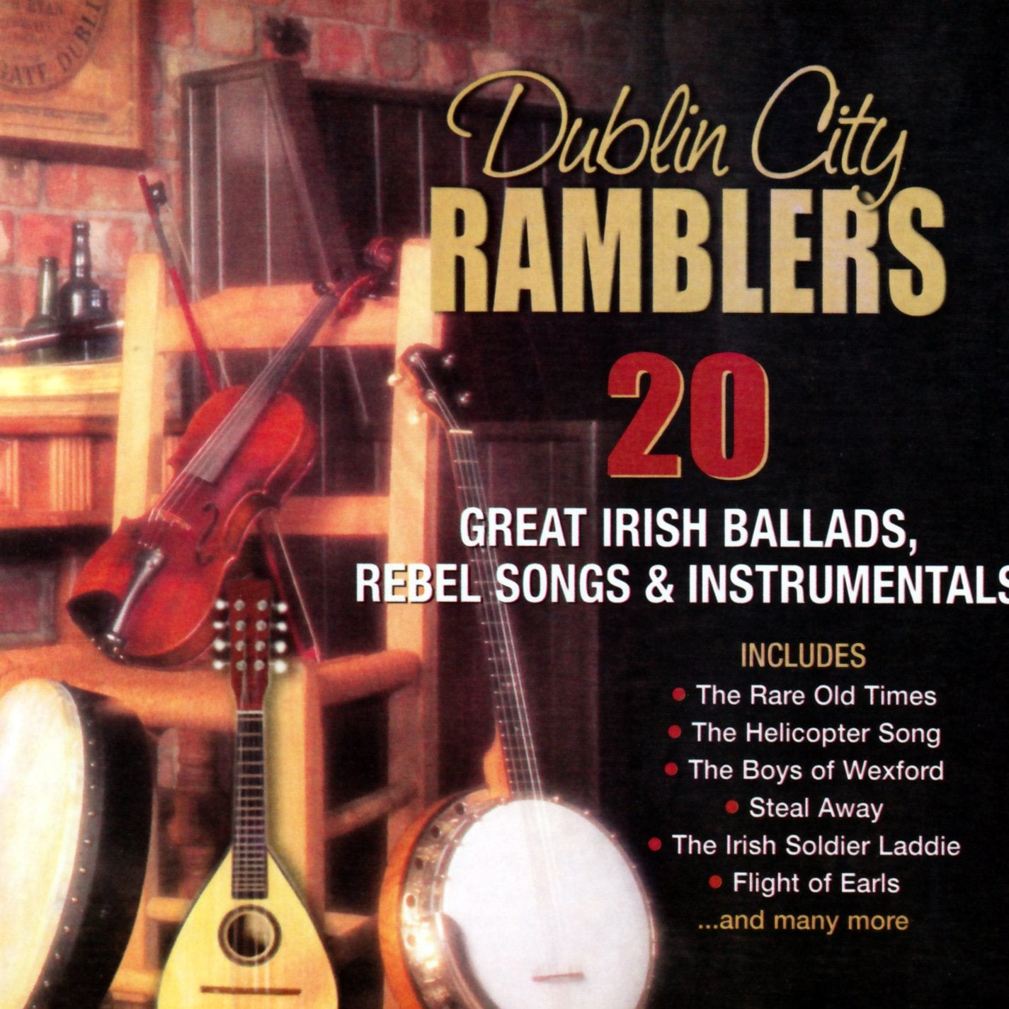 20 Great Irish Ballads, Rebel Songs and Instrumentals: DUBLIN CITY RAMBLERS [CD]