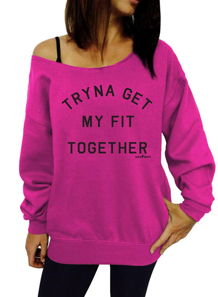 Tryna Get my Fit Together Gym Sweatshirt - Off The Shoulder Slouchy Sweatshirt