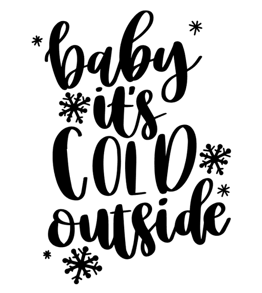 Baby its Cold Outside Design