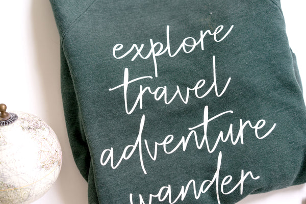 Explore-Travel-Adventure-Wander-Journey-Lifes Adventure-Traveling-Road Trip-Backpacking-Sweatshirt-Apparel-Clothing-Mens-Womens-Camping-Hiking-Beach-Travels-Bella Canvas-Exploring-Free-Freedom-Green-Pine-Nature