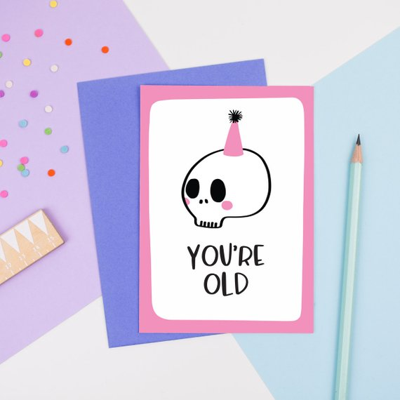 You're Old (Pink) Card