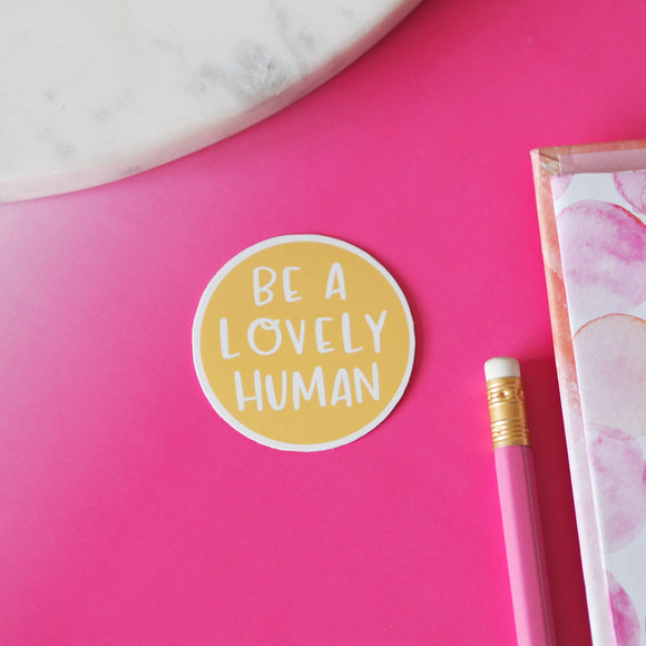Be A Lovely Human Vinyl Sticker