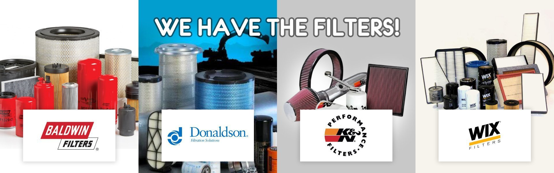 We Have The Filters - Baldwin, Donaldson, K&N and Wix