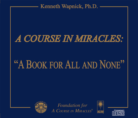 """A Course in Miracles"": ""A Book for All and None"" [CD]"