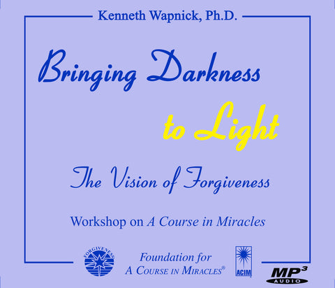 Bringing Darkness to Light: The Vision of Forgiveness [MP3]