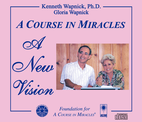 """A Course in Miracles"": A New Vision [CD]"