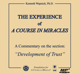 "The Experience of ""A Course in Miracles"": A Commentary on the section ""Development of Trust"" [MP3]"