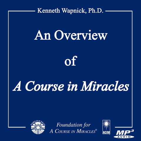 "An Overview of ""A Course in Miracles"" [MP3]"