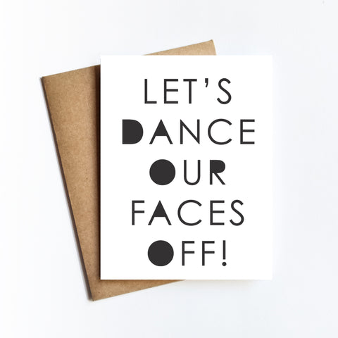 Dance Our Faces Off - NOTECARD