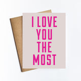 I Love You The Most - NOTECARD