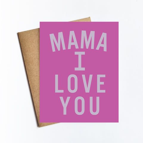 Mama I Love You - NOTECARD