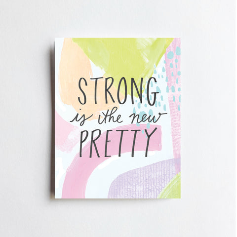 Strong Is The New Pretty - ART PRINT