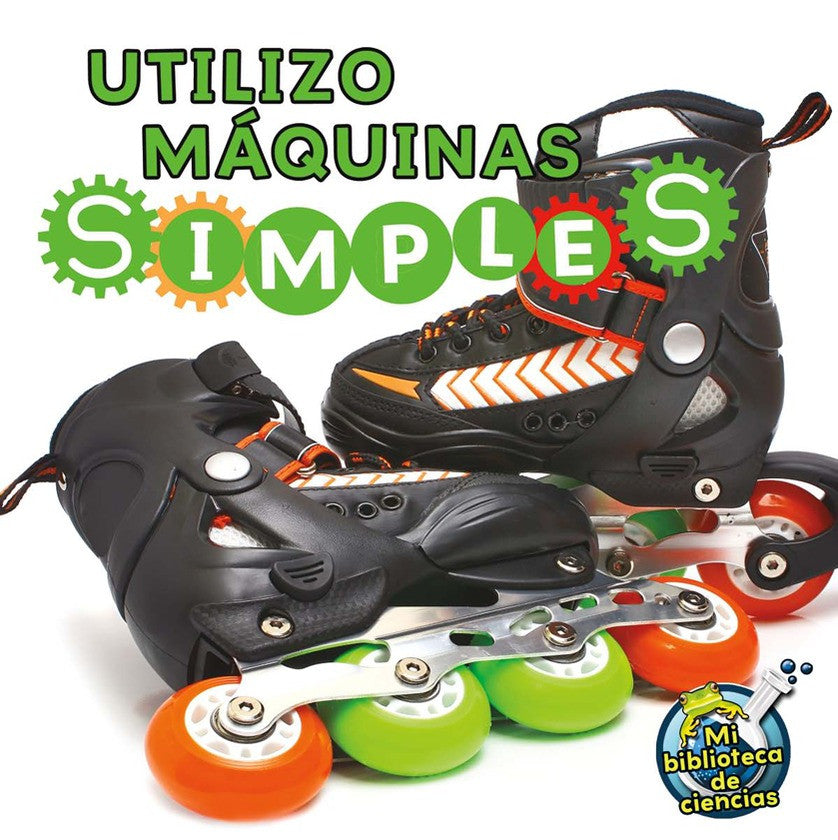 2012 - Utilizo máquinas simples (I Use Simple Machines) (eBook)