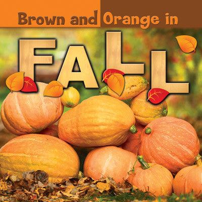 2015 - Brown and Orange in Fall (Paperback)