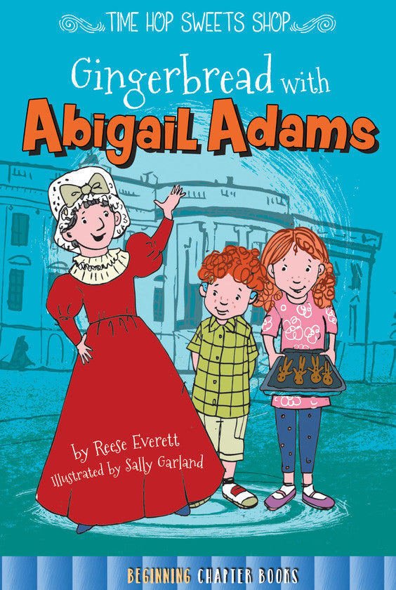 2016 - Gingerbread with Abigail Adams (Paperback)