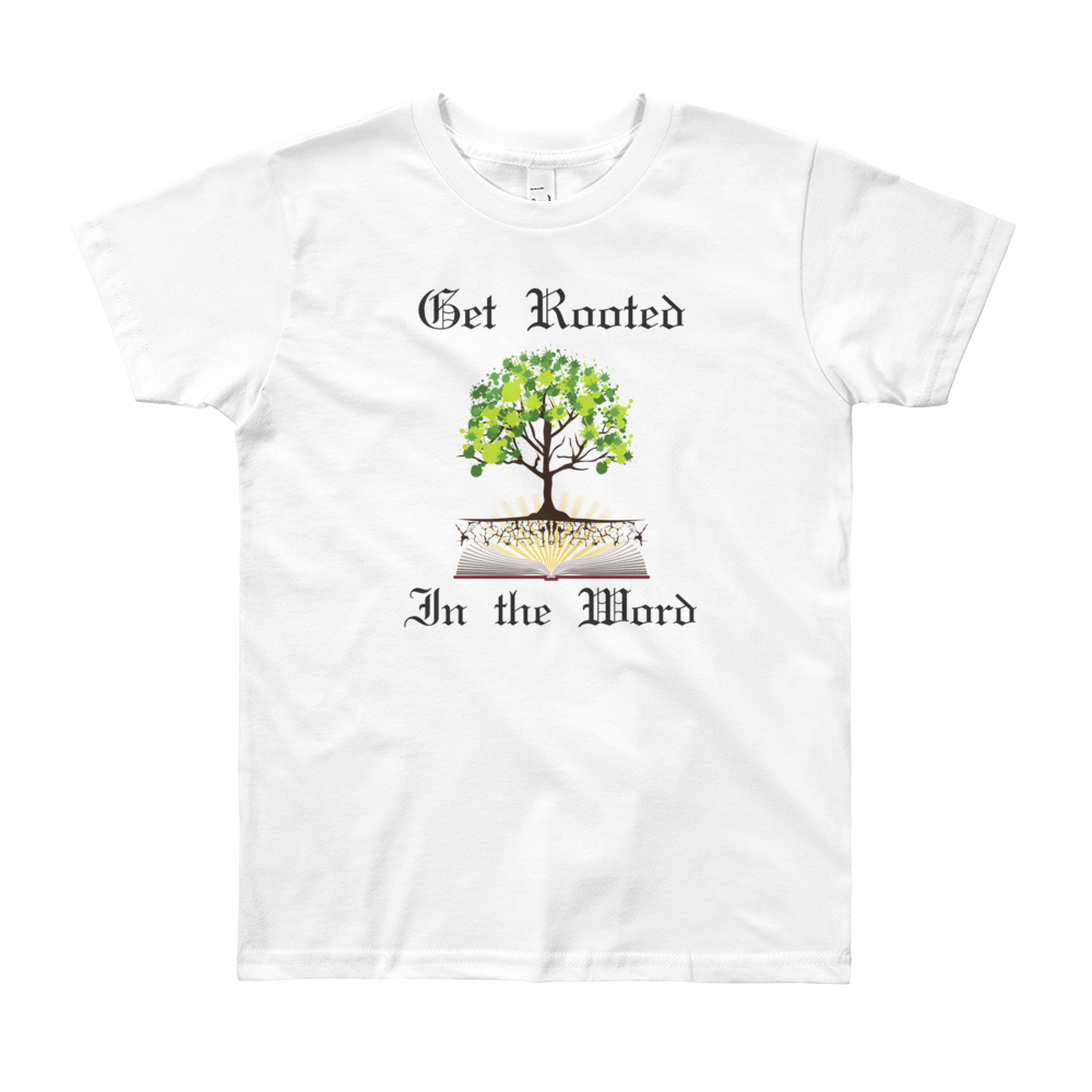 "Youth Short Sleeve T-Shirt ""Get Rooted in the Word"""