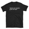 "Short-Sleeve Unisex T-Shirt ""Such as I have I give to you"""