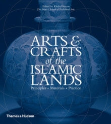ARTS AND CRAFTS OF THE ISLAMIC LANDS