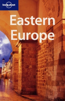 LONELY PLANET: EASTERN EUROPE 9TH EDITION