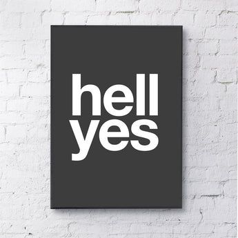 Print | 'Hell Yes' by Gayle Mansfield Designs | White on Black