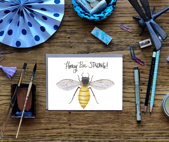 Honey Bee Strong- Motivational -A2 Greeting Card