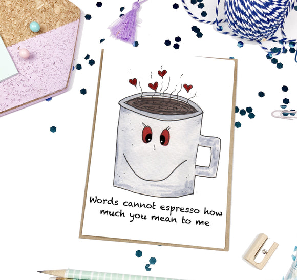 Words Cannot Espresso, Love- A2 Greeting Card