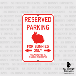 Reserved Parking, For Bunnies Only sign -- red, dwarf