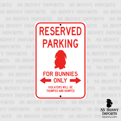 Reserved Parking, For Bunnies Only sign -- red, lop
