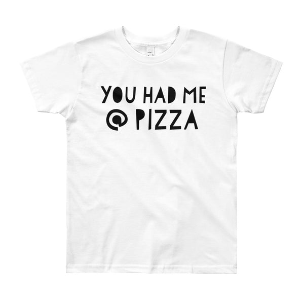 You Had Me @ Pizza T-Shirt (Big Kids)