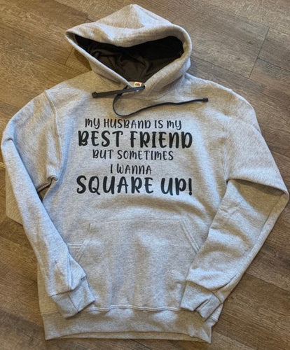 My husband is my best friend but sometimes i want to square up. Funny womens graphic hoodie. Gift for wife. - Mavictoria Designs Hot Press Express