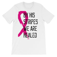 "Breast Cancer Awareness ""By His Stripes"" Short-Sleeve Unisex T-Shirt"