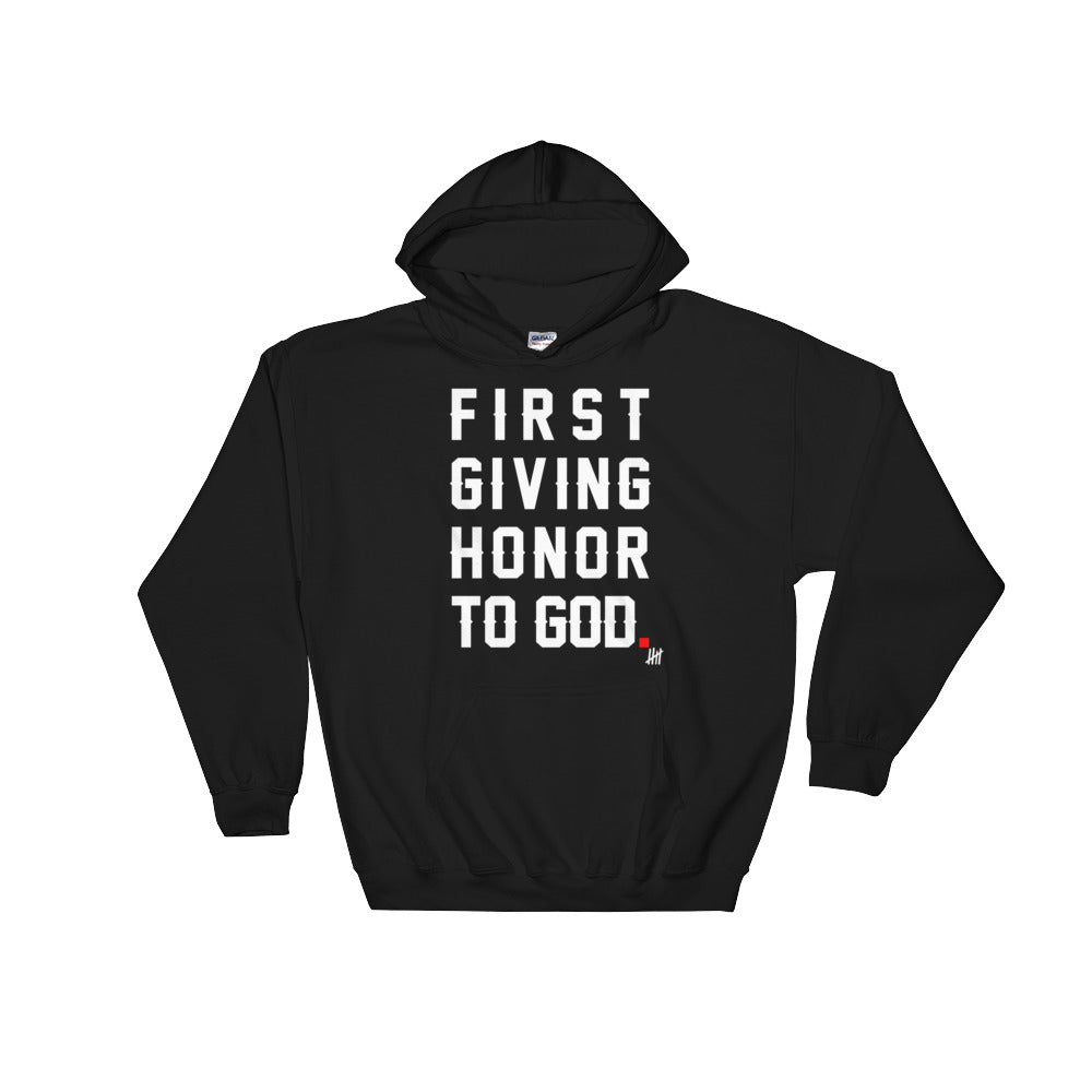 """First Giving Honor to God"" Hooded Sweatshirt"