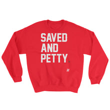 """Saved and Petty"" Sweatshirt"