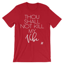 """Thou Shall Not Kill my Vibe"" Unisex short sleeve t-shirt"