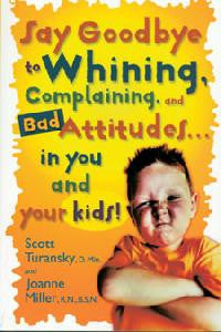 Say Goodbye to Whining, Complaining, and Bad Attitudes