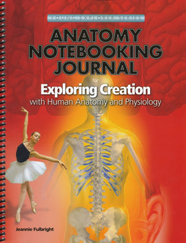 Exploring Creation with Human Anatomy and Physiology Notebooking Journal