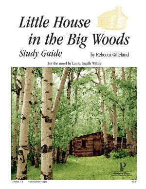Little House In The Big Woods Study Guide Progeny Press