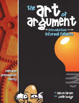 The Art of Argument: An Introduction to the Informal Fallacies Workbook