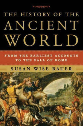 History of the Ancient World: From the Earliest Accounts to the Fall of Rome (D)