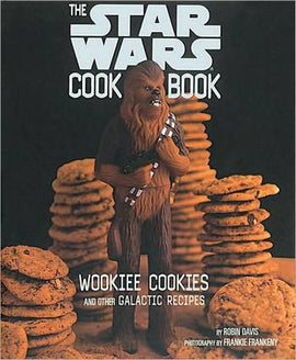 The Star Wars Cookbook: Wookiee Cookies and Other Galactic Recipes