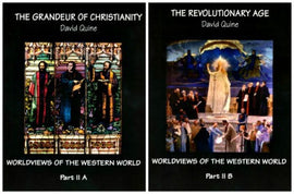 The Grandeur of Christianity and The Revolutionary Age, Worldviews of the Western World, Year 2 (E) (Part II A & B)