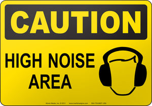 Caution: High Noise Area