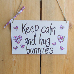 Wooden Sign [Keep calm and hug bunnies] | Everything Bunny Rabbit - Everything Bunny Rabbit
